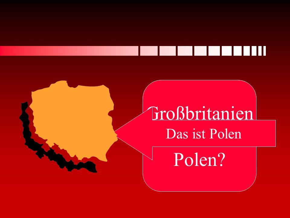Großbritanien oder Polen? Das ist Polen