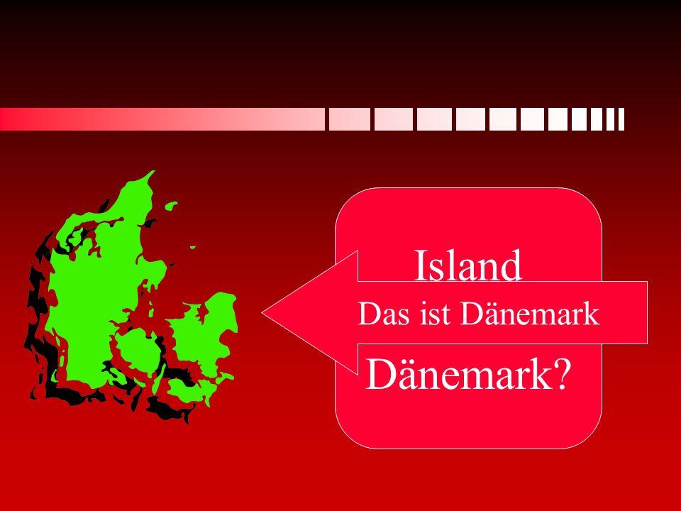 Island oder Dänemark? Das ist Dänemark