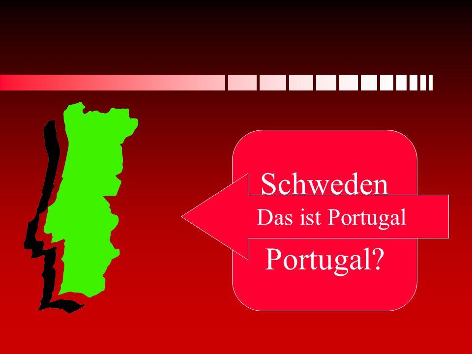 Schweden oder Portugal? Das ist Portugal