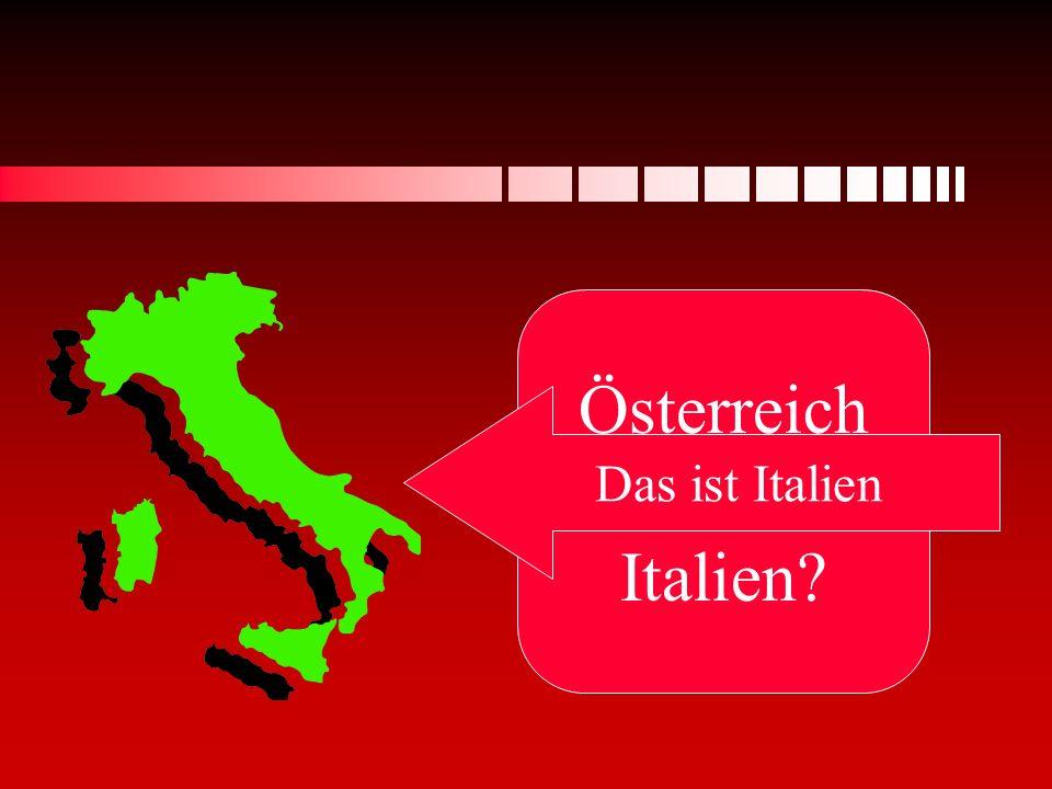 Österreich oder Italien? Das ist Italien