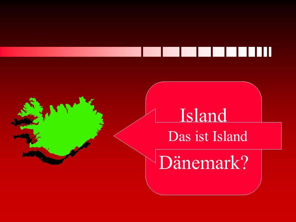 Island oder Dänemark? Das ist Island