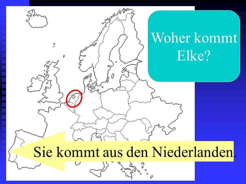 Woher kommt Elke? Sie kommt aus den Niederlanden.