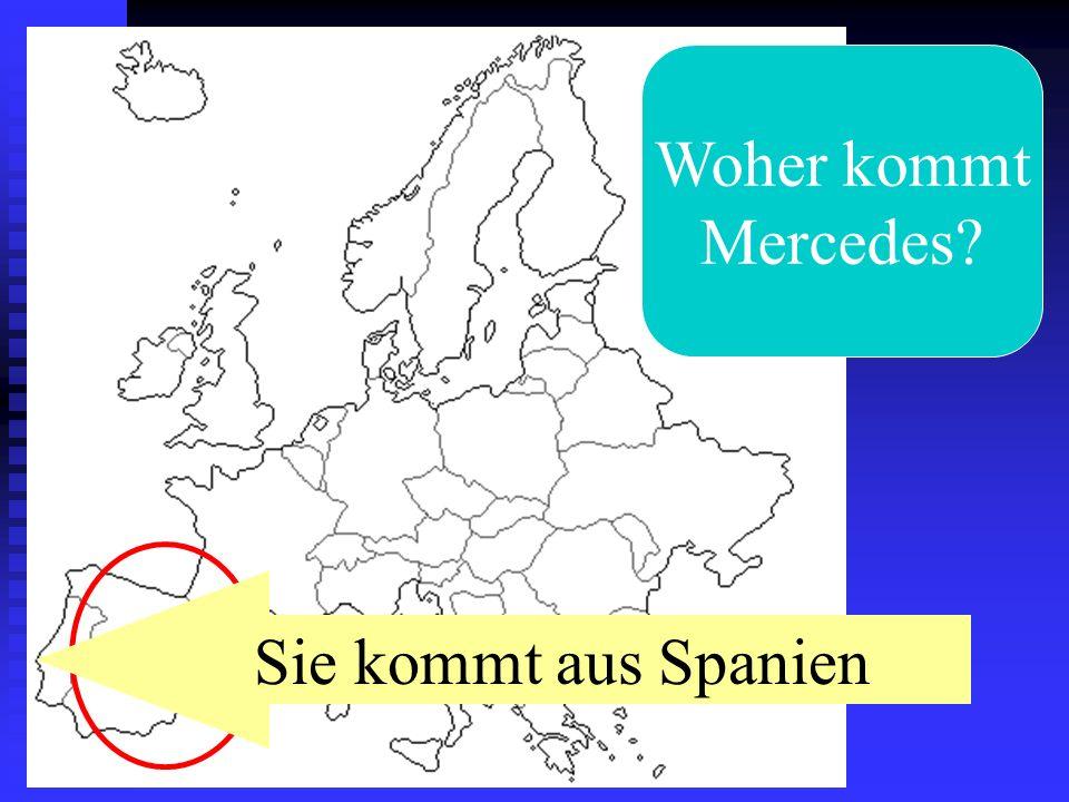 Woher kommt Mercedes? Sie kommt aus Spanien