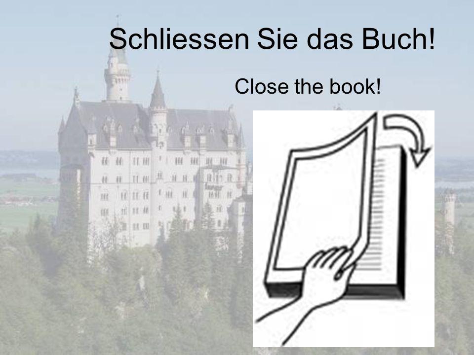 Schliessen Sie das Buch! Close the book!