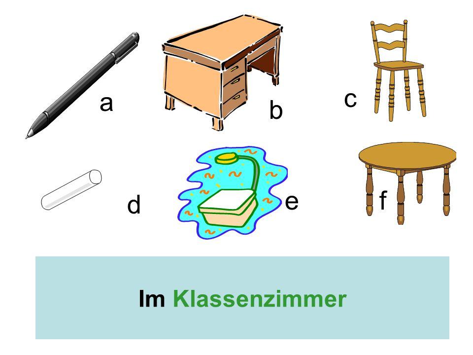 b c d e f a der Papierkorb der Globusder Bleistift das Buchdie Uhr der Bleistiftspitzer b