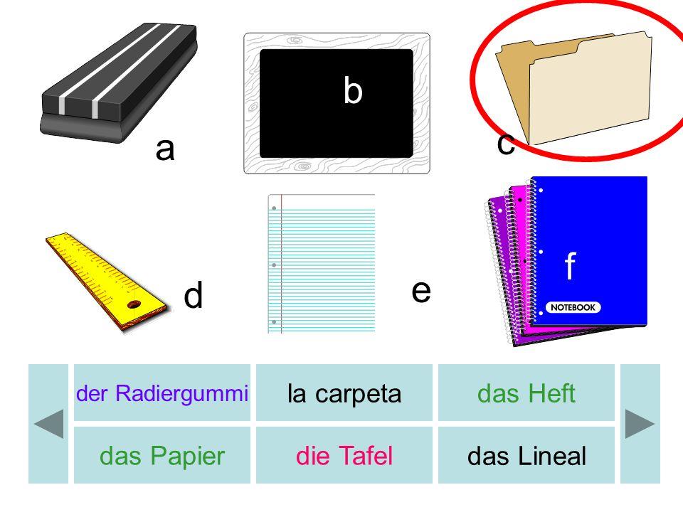 der Radiergummi la carpetadas Heft das Papierdie Tafel das Lineal b c d e a f