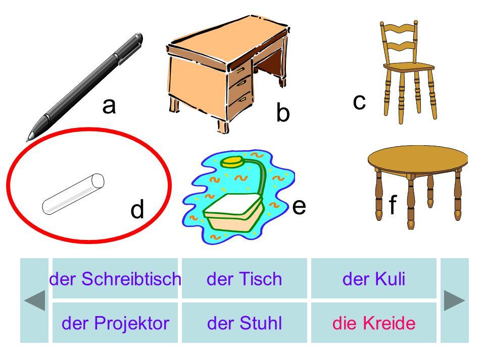 b c d e f a der Papierkorb der Globus der Bleistift das Buchdie Uhr der Bleistiftspitzer b