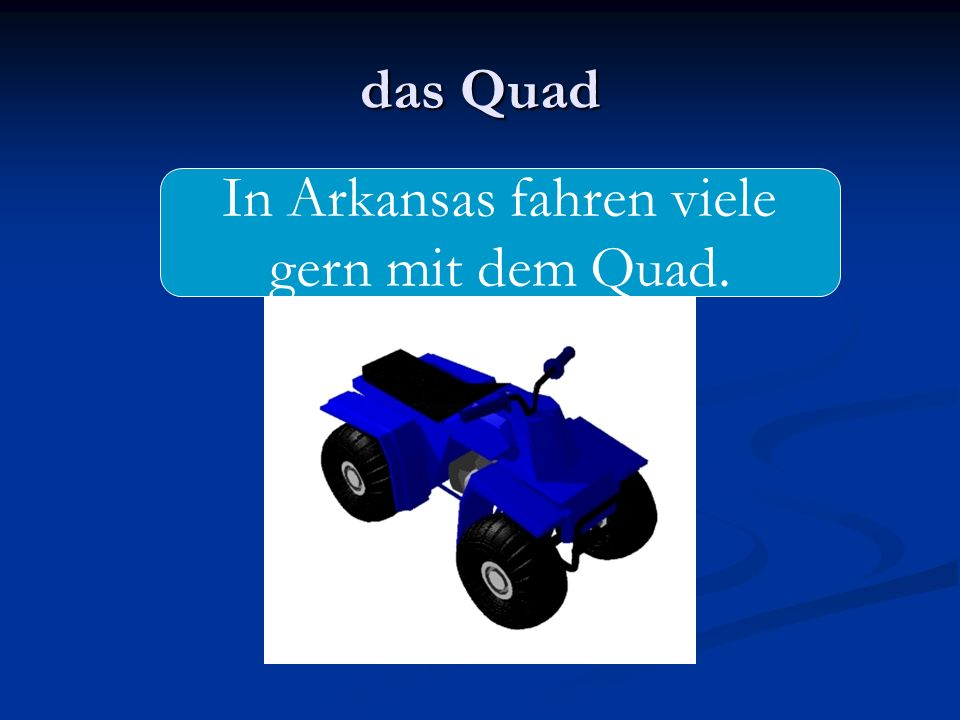 das Quad In Arkansas fahren viele gern mit dem Quad.