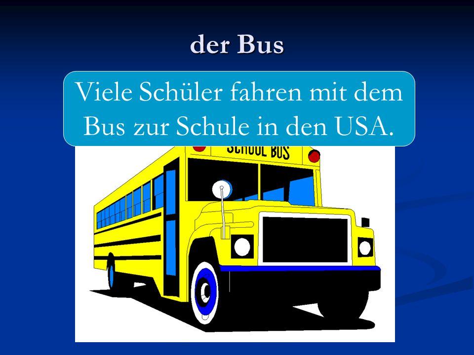 der Bus Viele Schüler fahren mit dem Bus zur Schule in den USA.