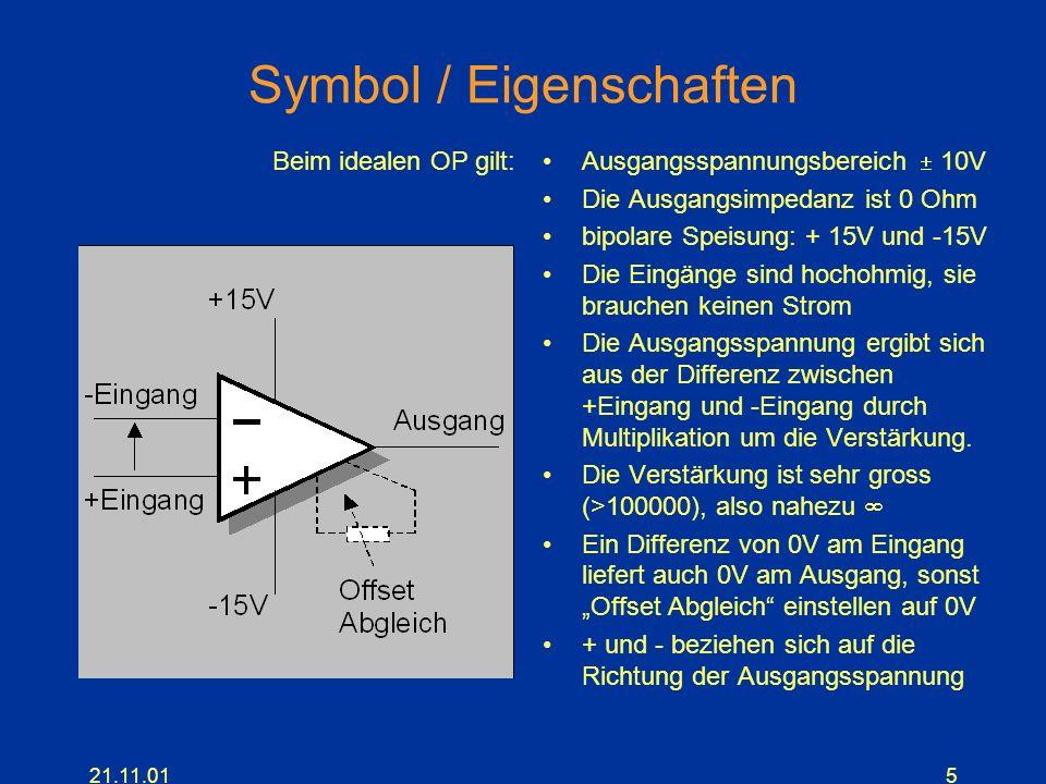 21.11.015 Symbol / Eigenschaften Ausgangsspannungsbereich 10V Die Ausgangsimpedanz ist 0 Ohm bipolare Speisung: + 15V und -15V Die Eingänge sind hocho