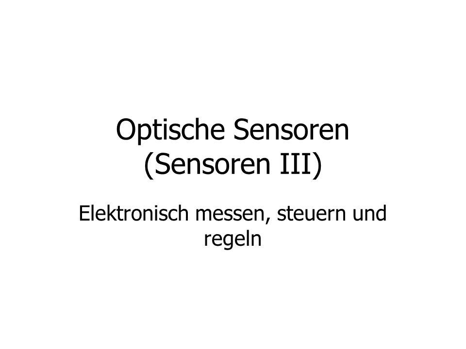 Optische Sensoren (Sensoren III) Elektronisch messen, steuern und regeln