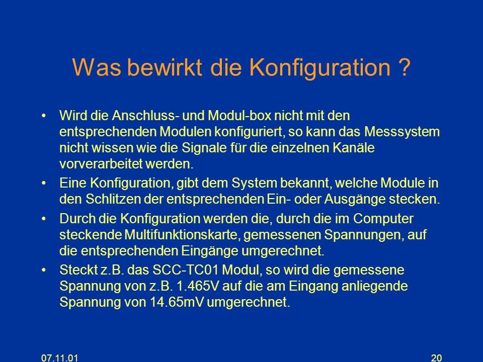 07.11.0120 Was bewirkt die Konfiguration ? Wird die Anschluss- und Modul-box nicht mit den entsprechenden Modulen konfiguriert, so kann das Messsystem
