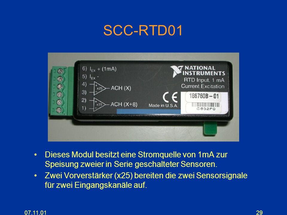 07.11.0129 SCC-RTD01 Dieses Modul besitzt eine Stromquelle von 1mA zur Speisung zweier in Serie geschalteter Sensoren. Zwei Vorverstärker (x25) bereit