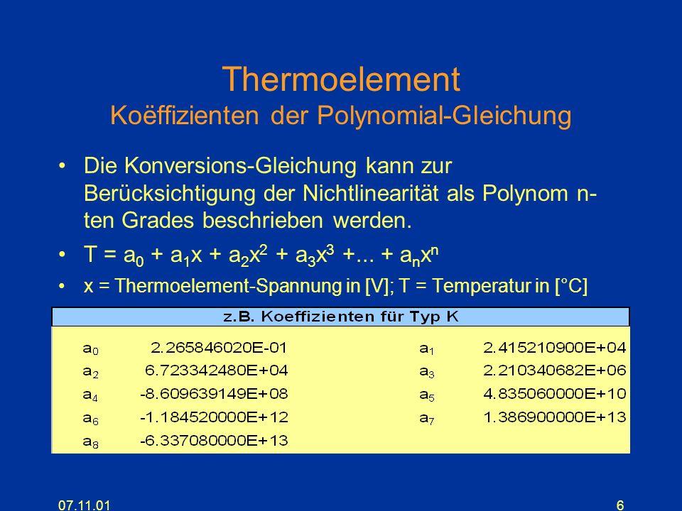 07.11.016 Thermoelement Koëffizienten der Polynomial-Gleichung Die Konversions-Gleichung kann zur Berücksichtigung der Nichtlinearität als Polynom n-