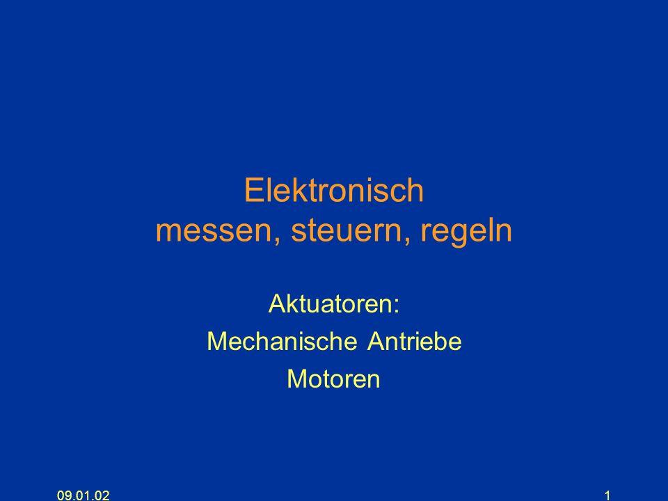09.01.021 Elektronisch messen, steuern, regeln Aktuatoren: Mechanische Antriebe Motoren