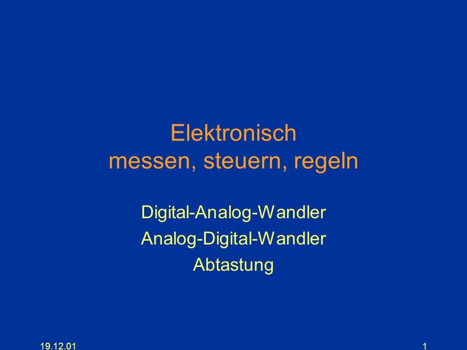 19.12.011 Elektronisch messen, steuern, regeln Digital-Analog-Wandler Analog-Digital-Wandler Abtastung