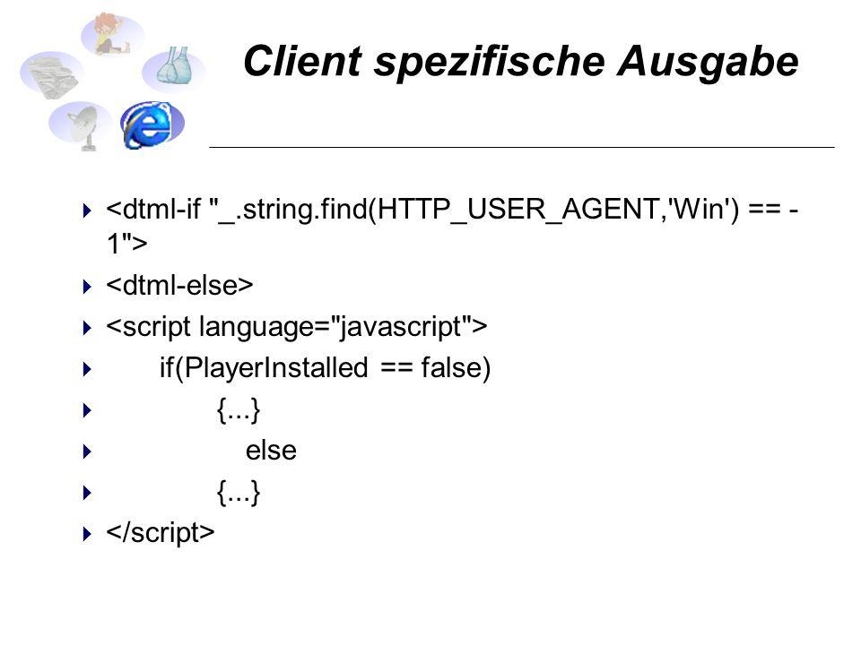 Client spezifische Ausgabe if(PlayerInstalled == false) {...} else {...}