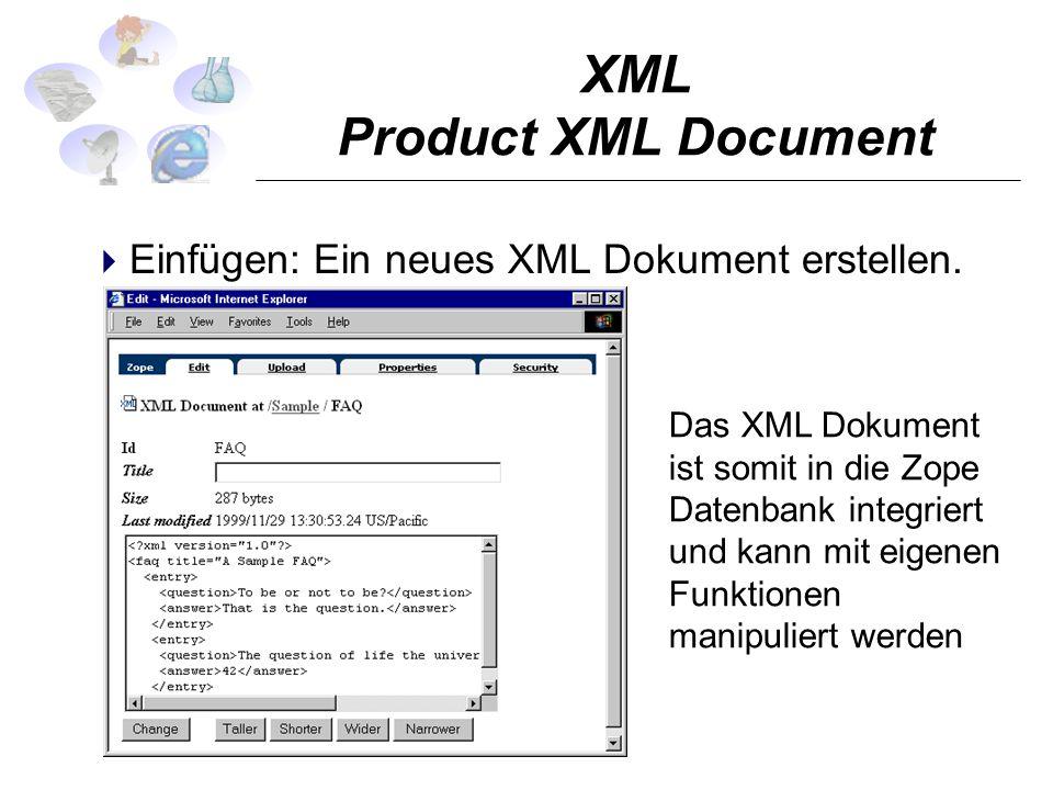 XML Product XML Document Einfügen: Ein neues XML Dokument erstellen.