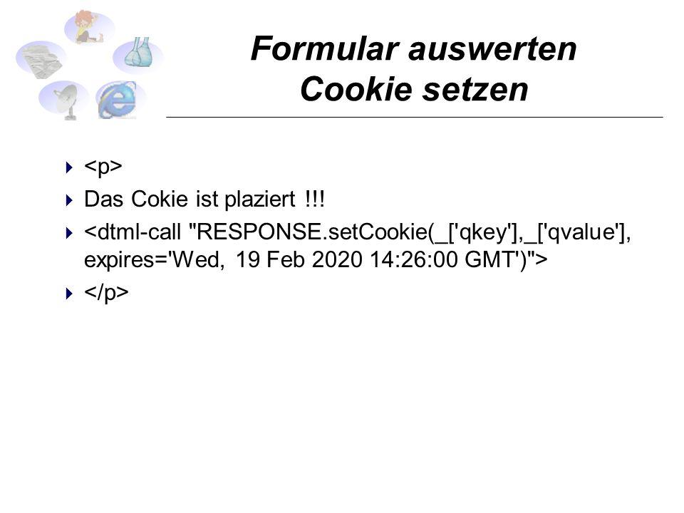 Formular auswerten Cookie setzen Das Cokie ist plaziert !!!