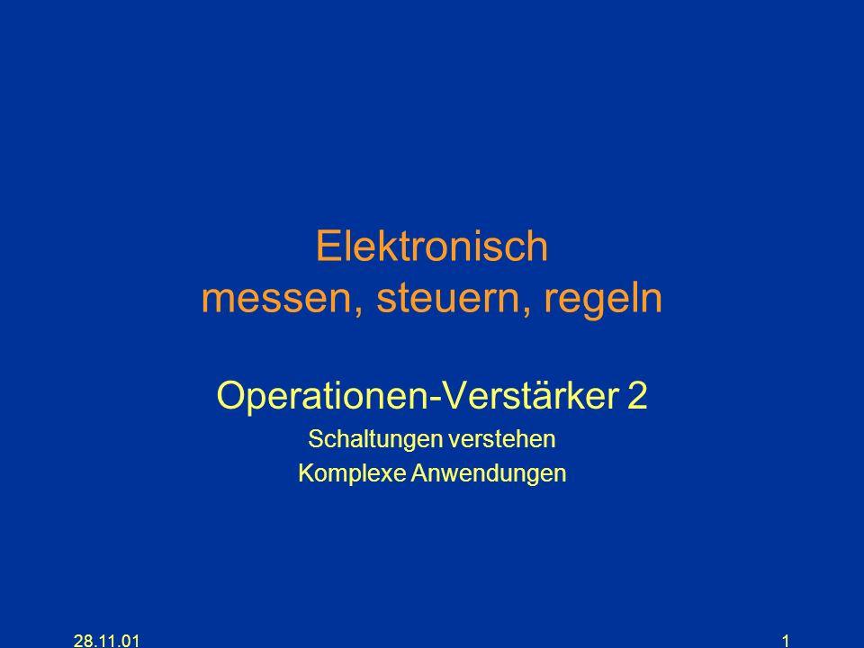 28.11.011 Elektronisch messen, steuern, regeln Operationen-Verstärker 2 Schaltungen verstehen Komplexe Anwendungen