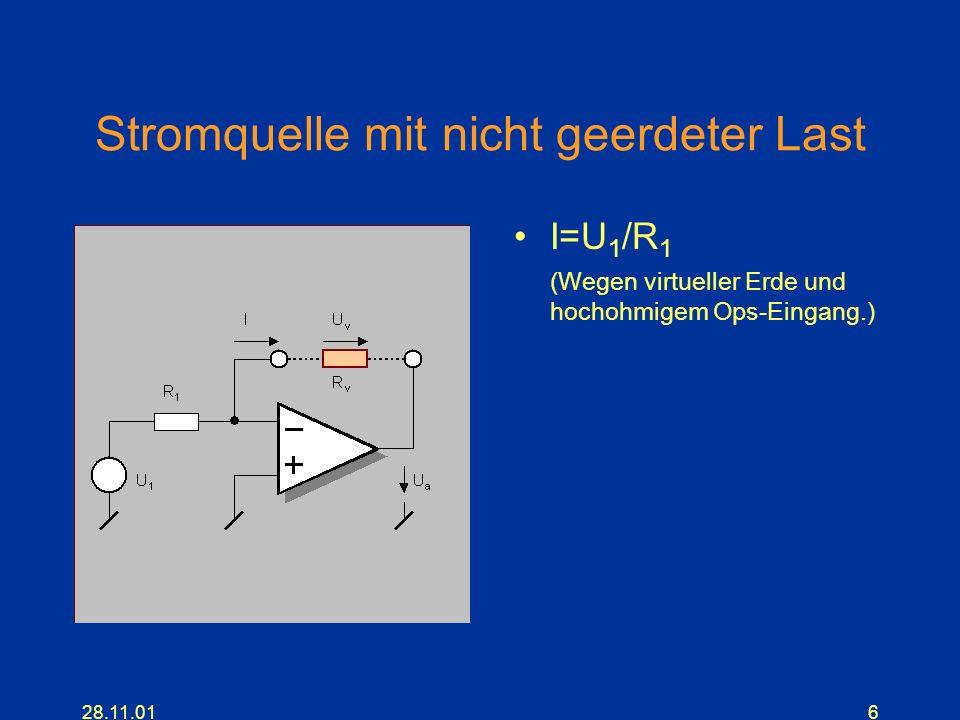 28.11.016 Stromquelle mit nicht geerdeter Last I=U 1 /R 1 (Wegen virtueller Erde und hochohmigem Ops-Eingang.)