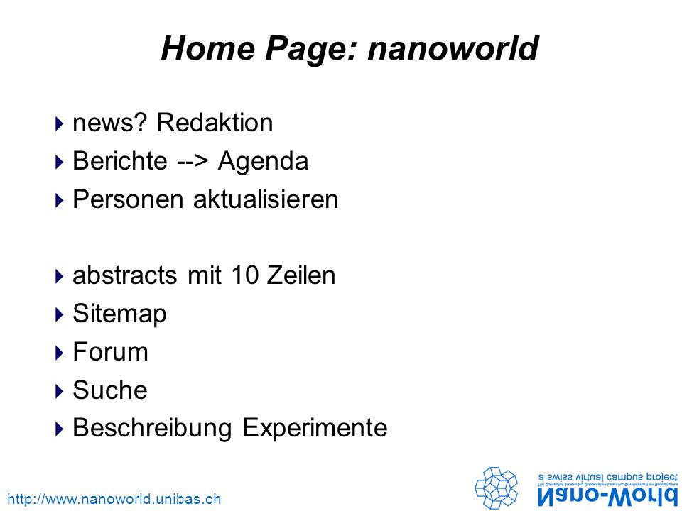 http://www.nanoworld.unibas.ch Home Page: nanoworld news.