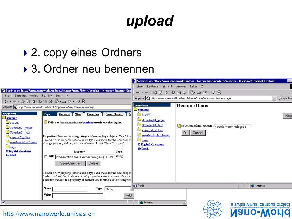http://www.nanoworld.unibas.ch upload 2. copy eines Ordners 3. Ordner neu benennen