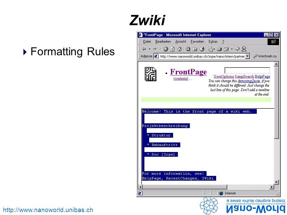 http://www.nanoworld.unibas.ch Zwiki Formatting Rules
