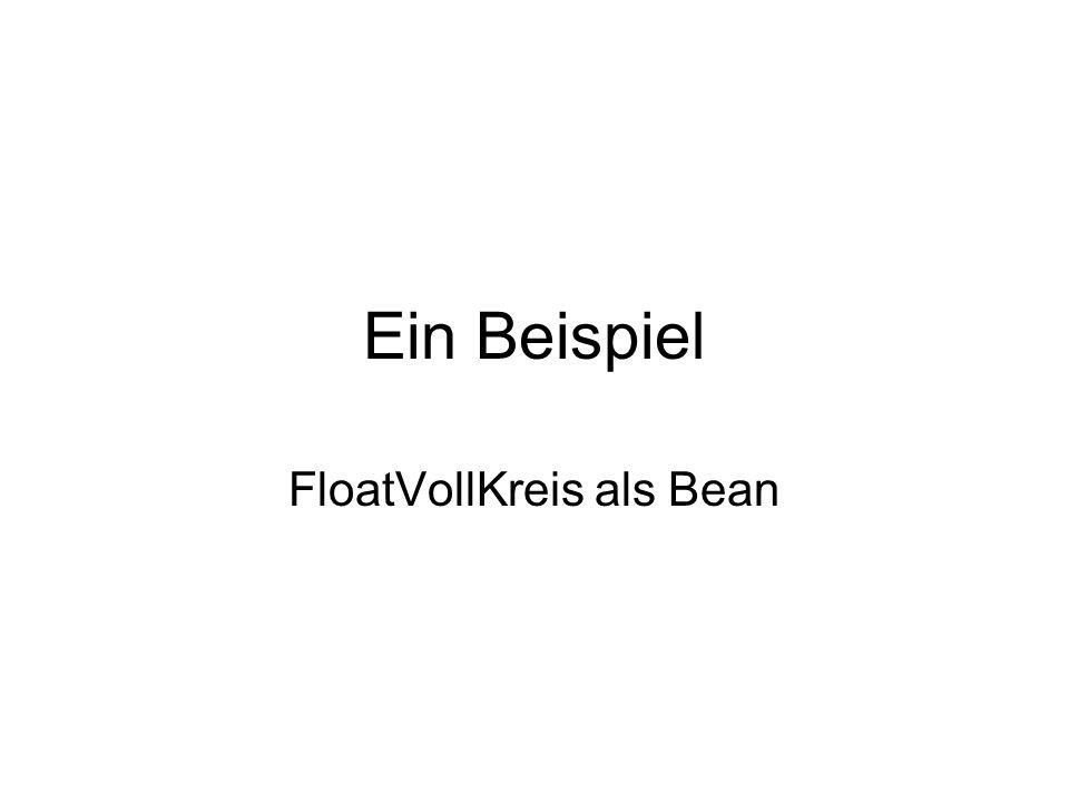 Ein Beispiel FloatVollKreis als Bean