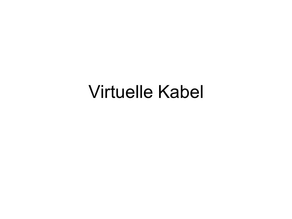 Virtuelle Kabel