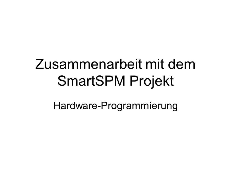 Zusammenarbeit mit dem SmartSPM Projekt Hardware-Programmierung