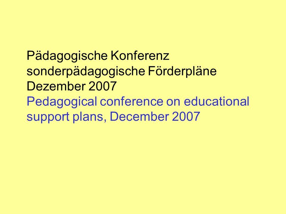 Pädagogische Konferenz sonderpädagogische Förderpläne Dezember 2007 Pedagogical conference on educational support plans, December 2007