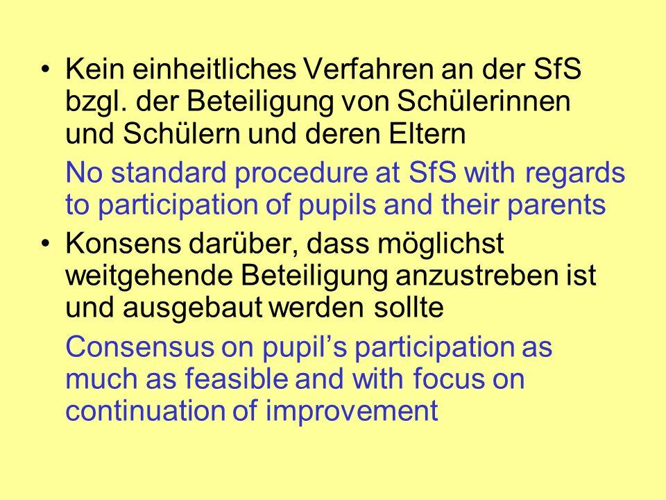 Kein einheitliches Verfahren an der SfS bzgl. der Beteiligung von Schülerinnen und Schülern und deren Eltern No standard procedure at SfS with regards
