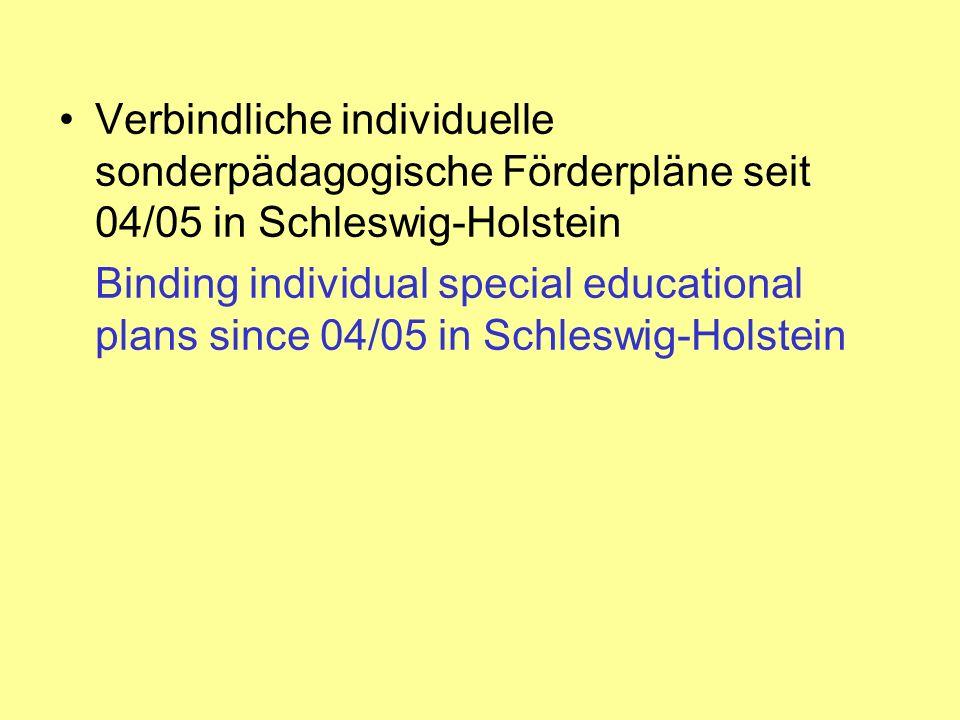 Verbindliche individuelle sonderpädagogische Förderpläne seit 04/05 in Schleswig-Holstein Binding individual special educational plans since 04/05 in