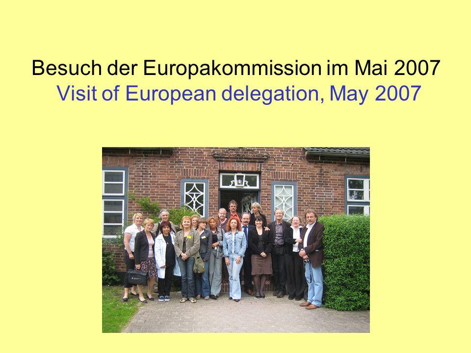 Besuch der Europakommission im Mai 2007 Visit of European delegation, May 2007