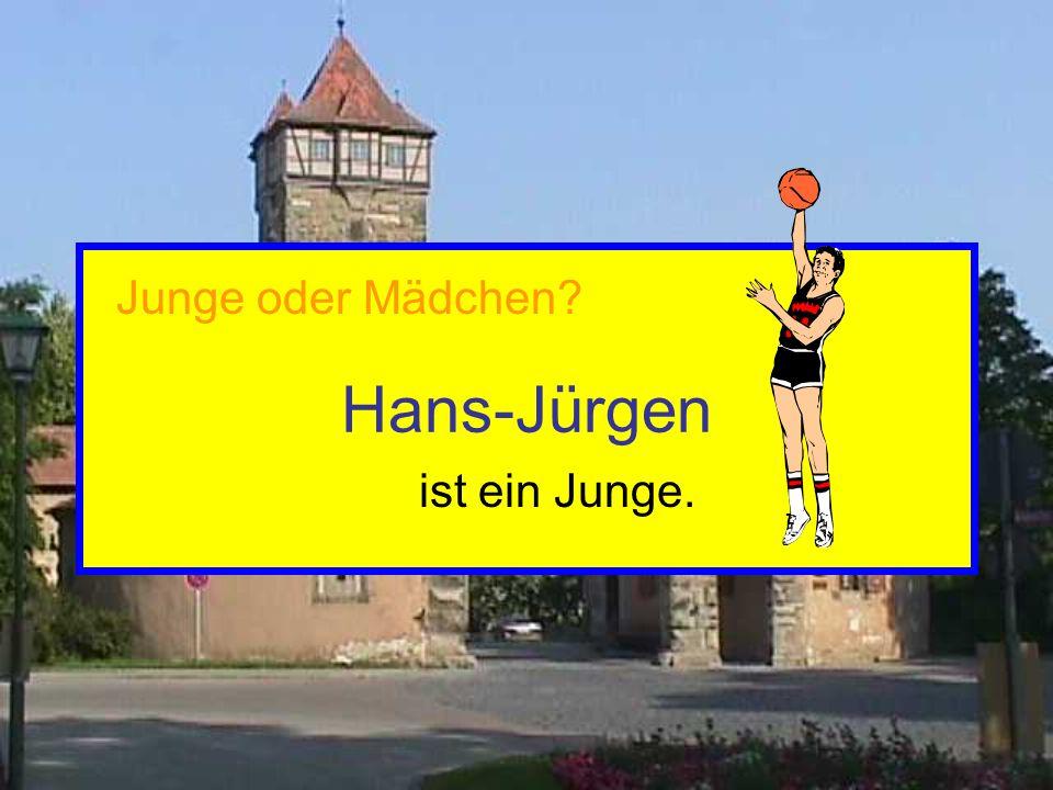 Hans-Jürgen Junge oder Mädchen ist ein Junge.