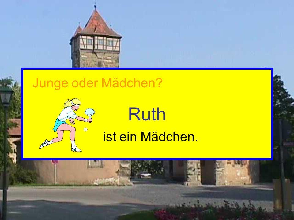 Ruth Junge oder Mädchen ist ein Mädchen.
