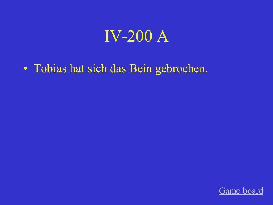 IV-100 A Was hast du dich verletzt? Game board