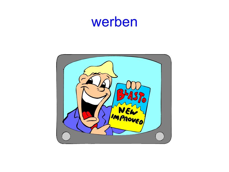 werben (to advertise) PräsensImperfekt wirbtwarb Perfekt hat geworben