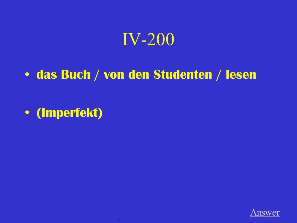 IV-100 die Instrumente / von meinem Bruder / stimmen (Präsens) Answer.