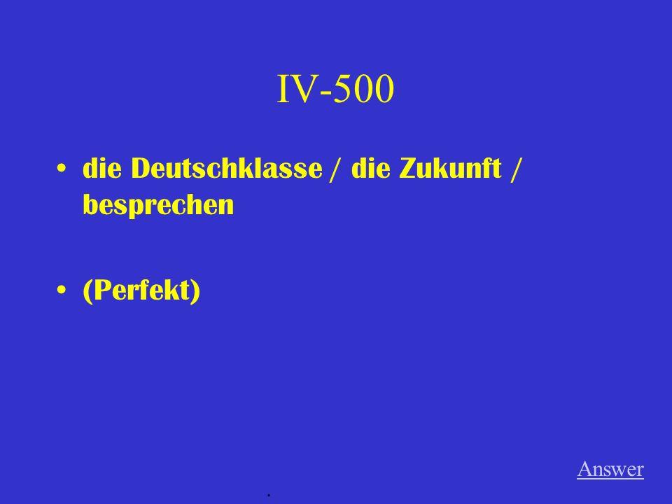 IV-400 die Kinder / die Musik / zu laut spielen (Präsens) Answer.