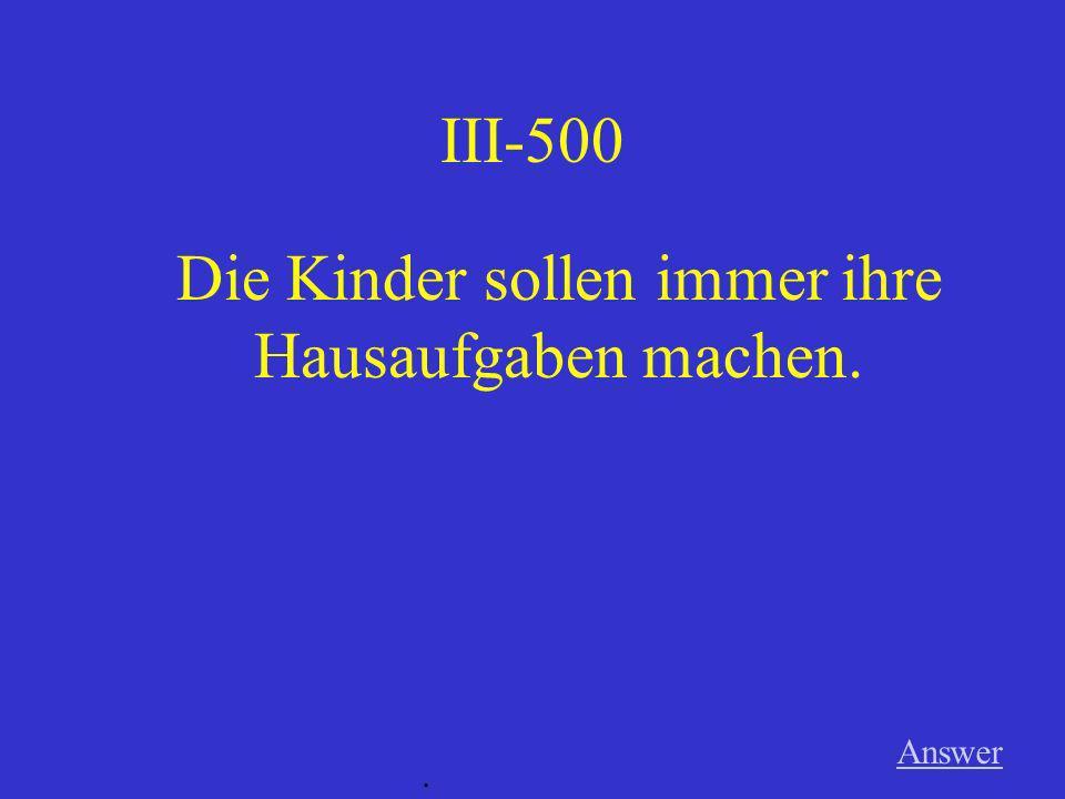 III-400 Answer. Kannst du Deutsch sprechen? --Ja das kann ich!