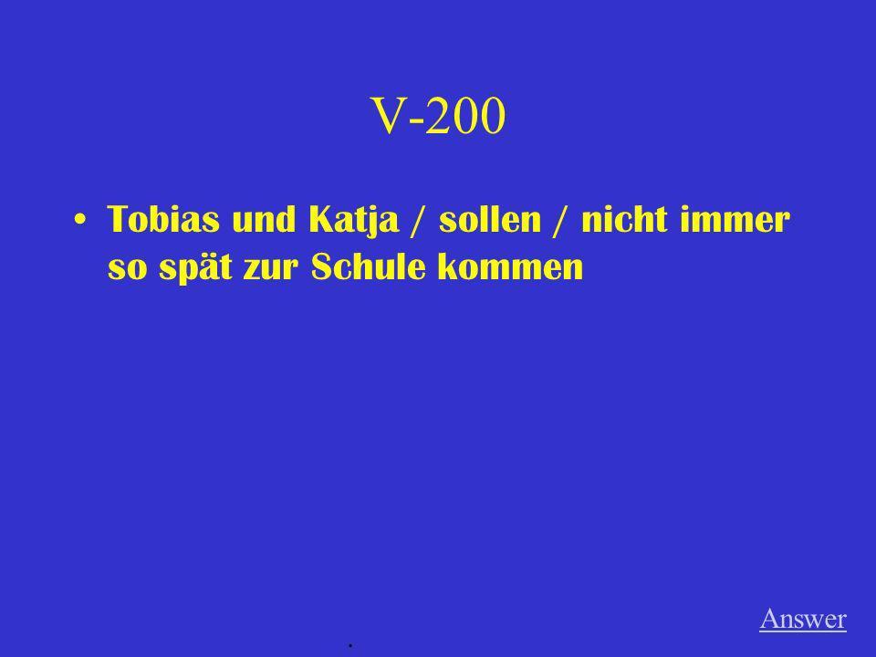 V-100 Ich / können / netter sein Answer.