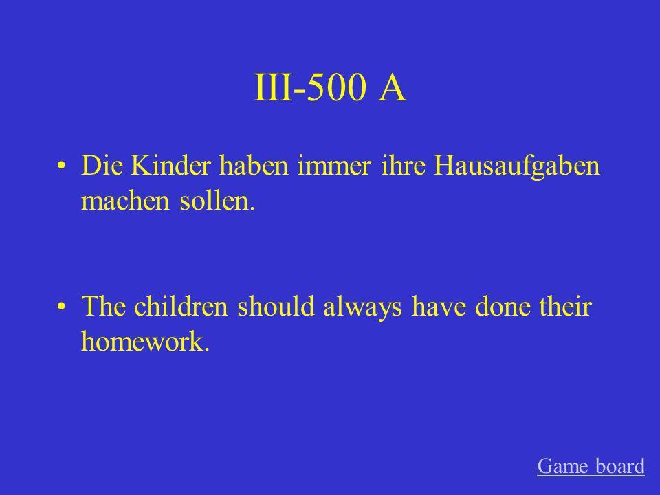 III-400 A Hast du Deutsch sprechen können.--Ja das habe ich gekonnt.