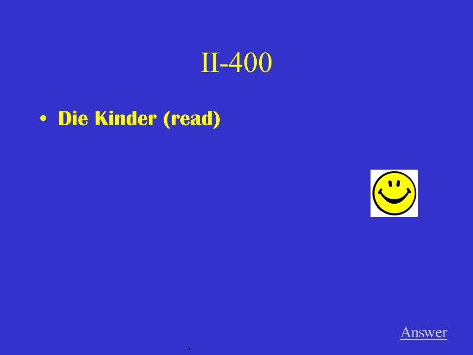 II-400 Die Kinder (read) Answer.