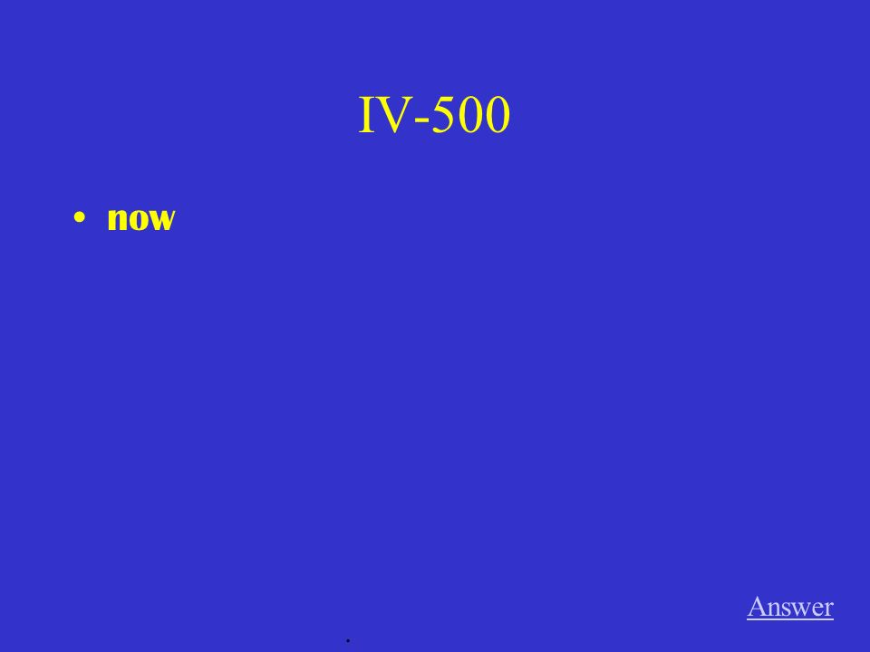 IV-500 now Answer.
