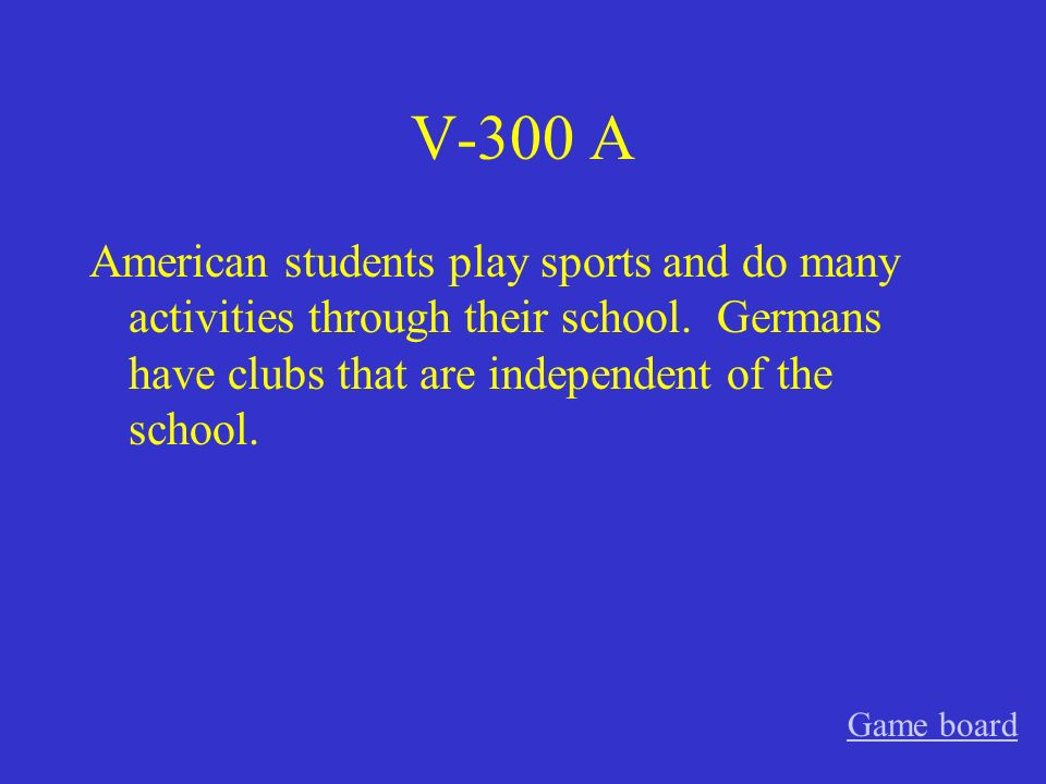 V-300 A American students play sports and do many activities through their school.