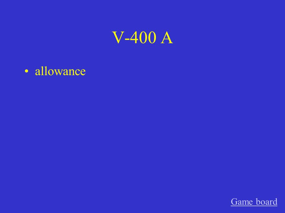 V-400 A allowance Game board