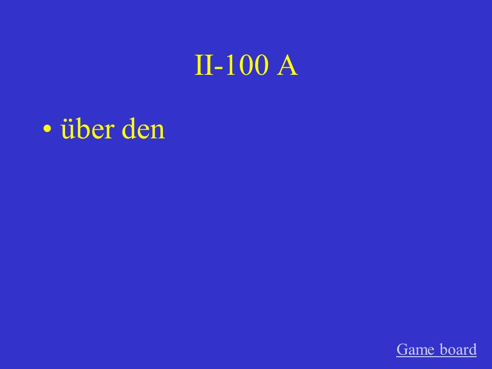 II-100 A über den Game board