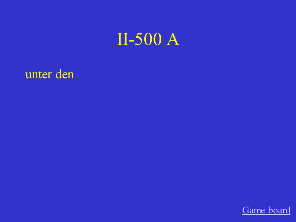 II-500 A unter den Game board